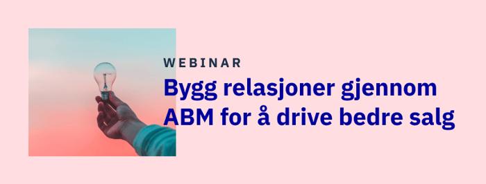 Bygg relasjoner gjennom ABM for å drive bedre salg - Banner