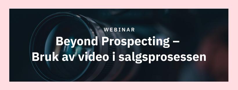 Beyond Prospecting – Bruk av video i salgsprosessen - Banner